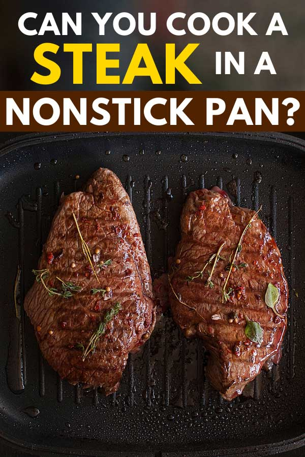 Grilled black angus steak striploin on frying cast iron grill pan, Can You Cook A Steak In A Nonstick Pan?