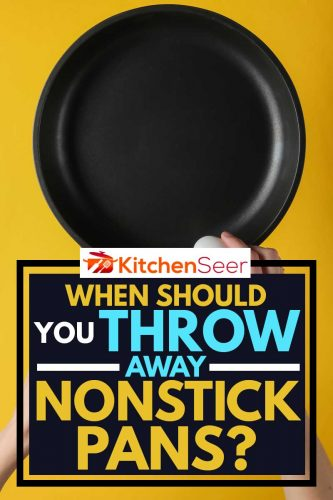 Female hand spits chicken egg on a frying pan with non-stick coating, When Should You Throw Away Nonstick Pans?