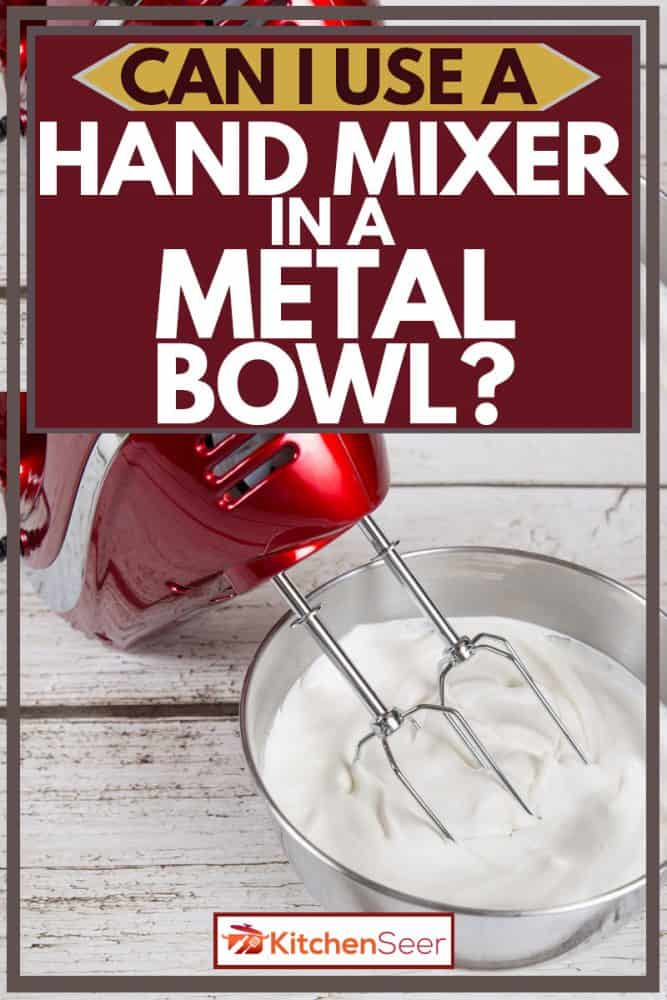 Red hand mixer mixing a mixture for cooking inside a metal bowl, Can I Use A Hand Mixer In A Metal Bowl?