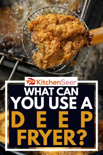 A fried chicken in a deep fryer, What Can You Use A Deep Fryer For?