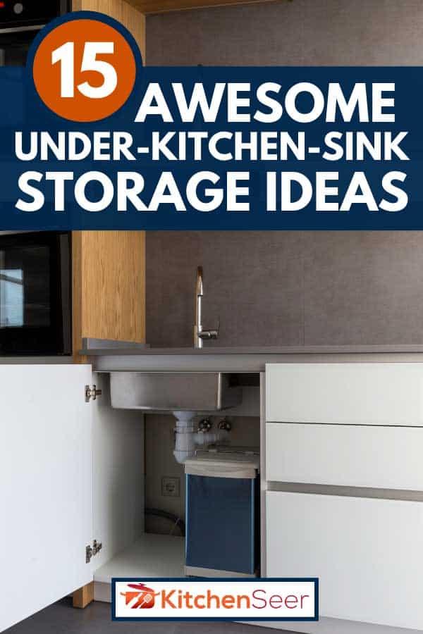 15 Awesome Under Kitchen Sink Storage Ideas Kitchen Seer
