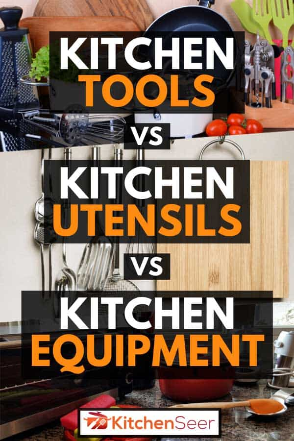 Collage of kitchen tools, utensils and equipment, Kitchen Tools VS Kitchen Utensils VS Kitchen Equipment, Kitchen Tools VS Kitchen Utensils VS Kitchen Equipment