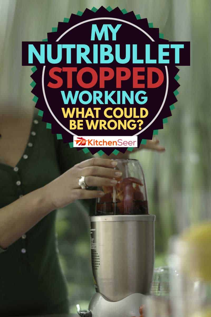 A young woman making a fruit smoothie drink using a nutibullet after loading it with fruit, My NutriBullet Stopped Working – What Could Be Wrong?