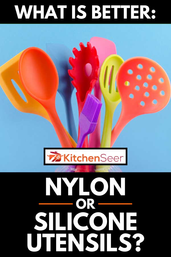 Bright multi colored silicone kitchen utensils, What Is Better: Nylon Or Silicone Utensils?