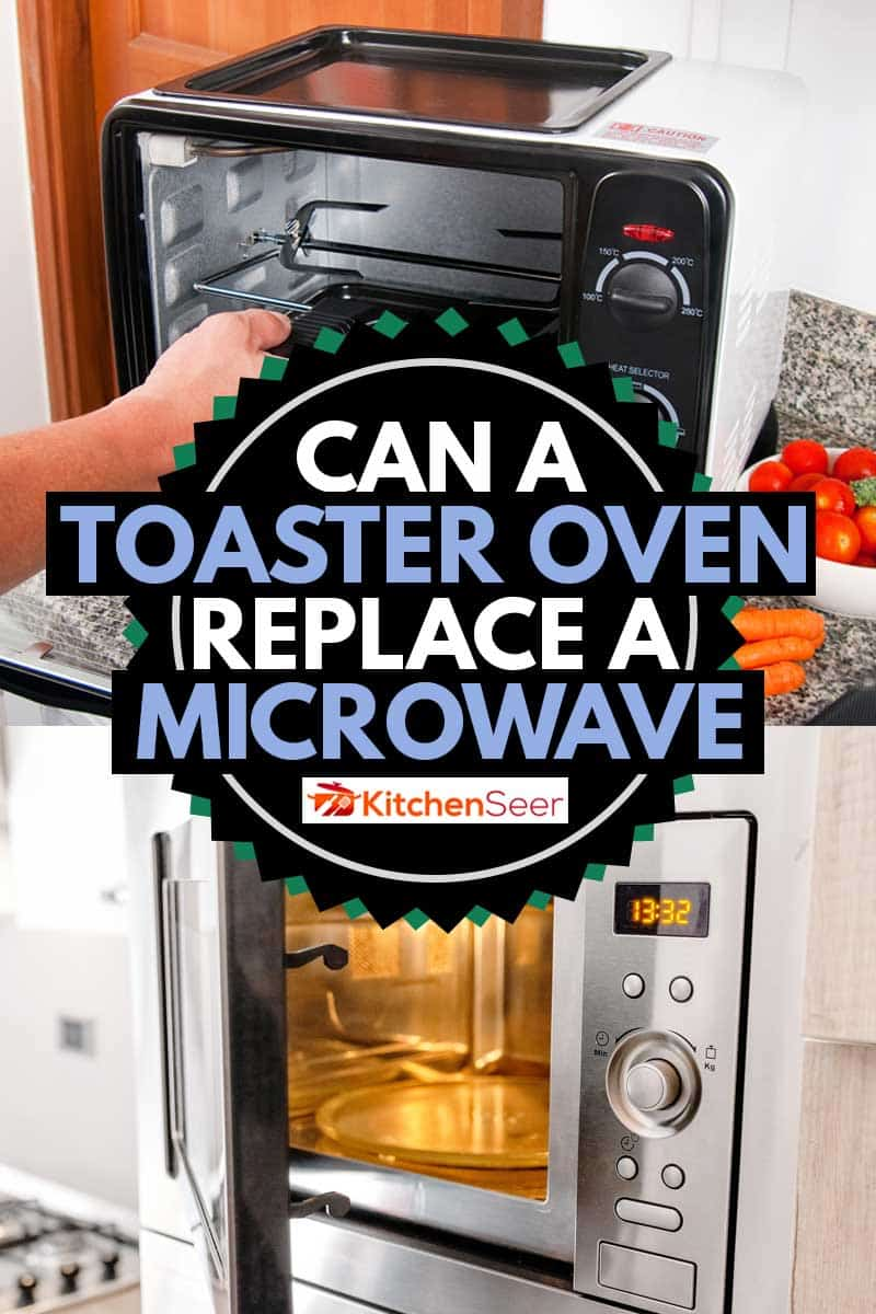 A collage of toaster oven and a microwave oven, Can a Toaster Oven Replace A Microwave?