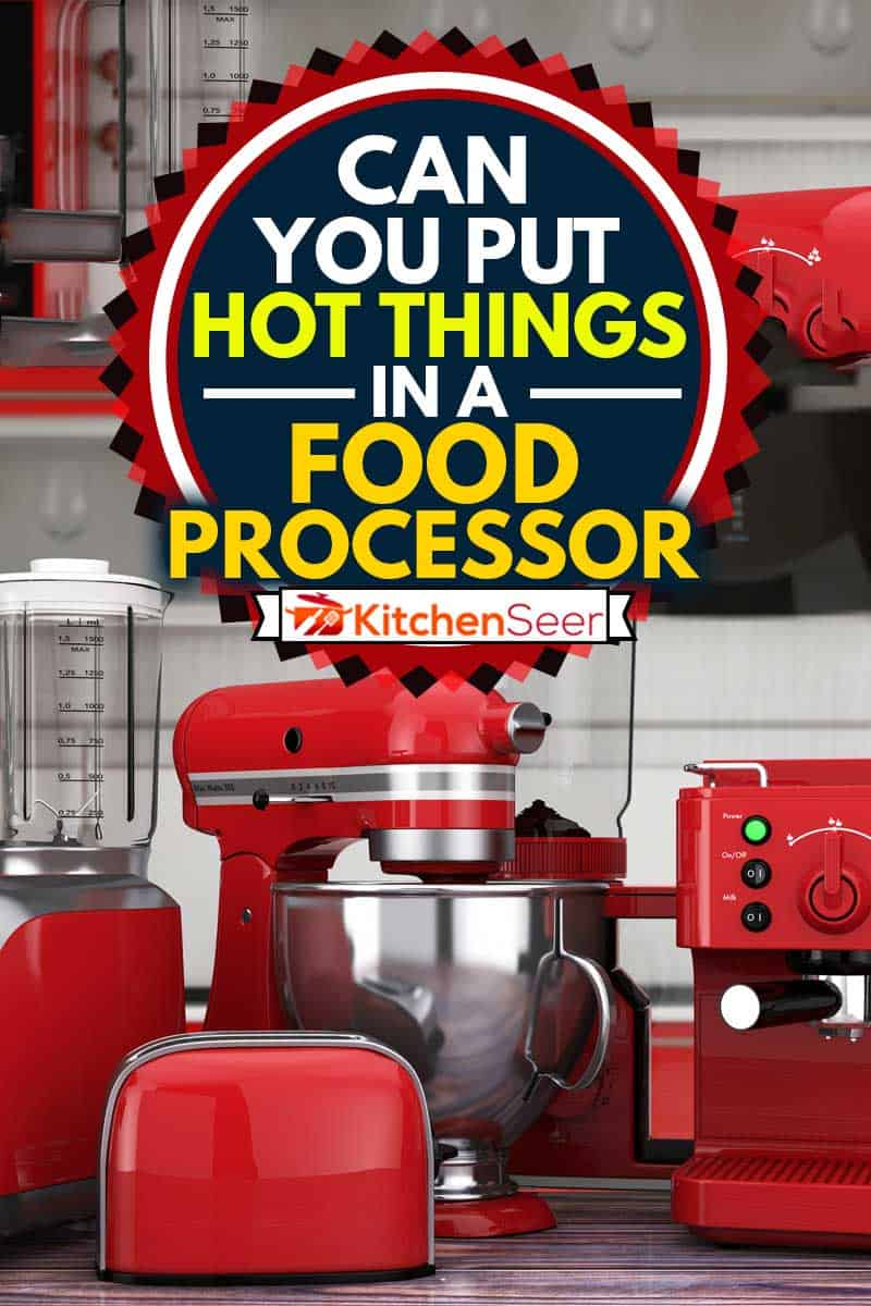 Kitchen Appliances Set. Red Blender, Toaster, Coffee Machine, Meat Ginder, Food Mixer and Coffee Grinder on a wooden table, Can You Put Hot Things In A Food Processor?