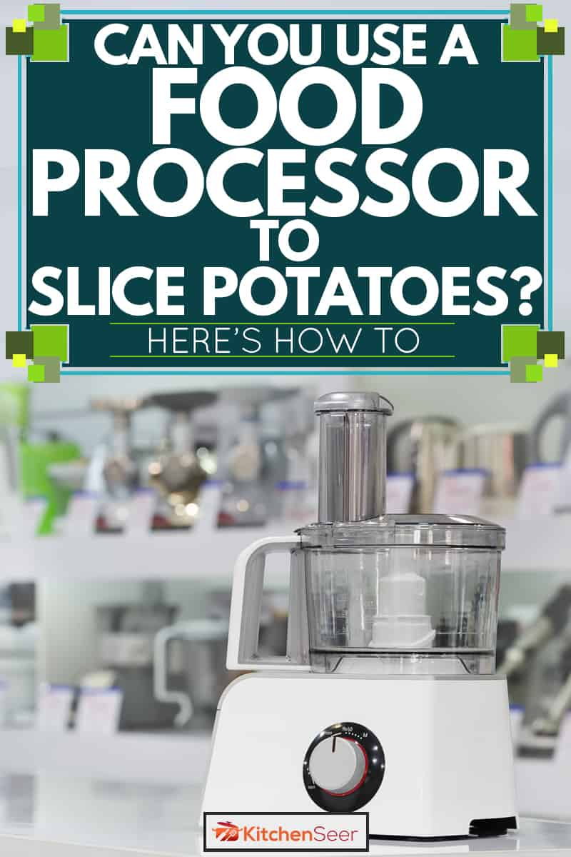 A food processor on a white countertop with other kitchen appliances on the background, Can You Use a Food Processor to Slice Potatoes? [Here's How to]