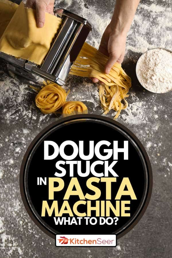 A person preparing noodles with pasta maker machine, Dough Stuck In Pasta Machine - What To Do?