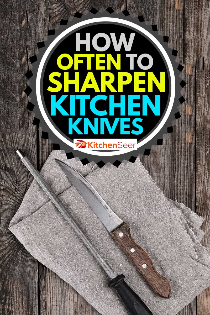 knife with sharpening on the wooden table, top view, How Often To Sharpen Kitchen Knives?