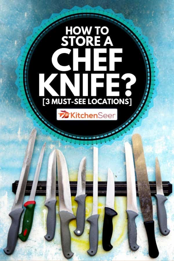 Kitchen knives on a magnetic rack, How To Store a Chef Knife? [3 Must-See Locations]