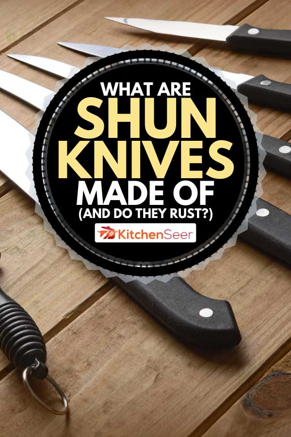 A set of kitchen knives on a wooden table, What are Shun Knives Made of (And Do They Rust)?