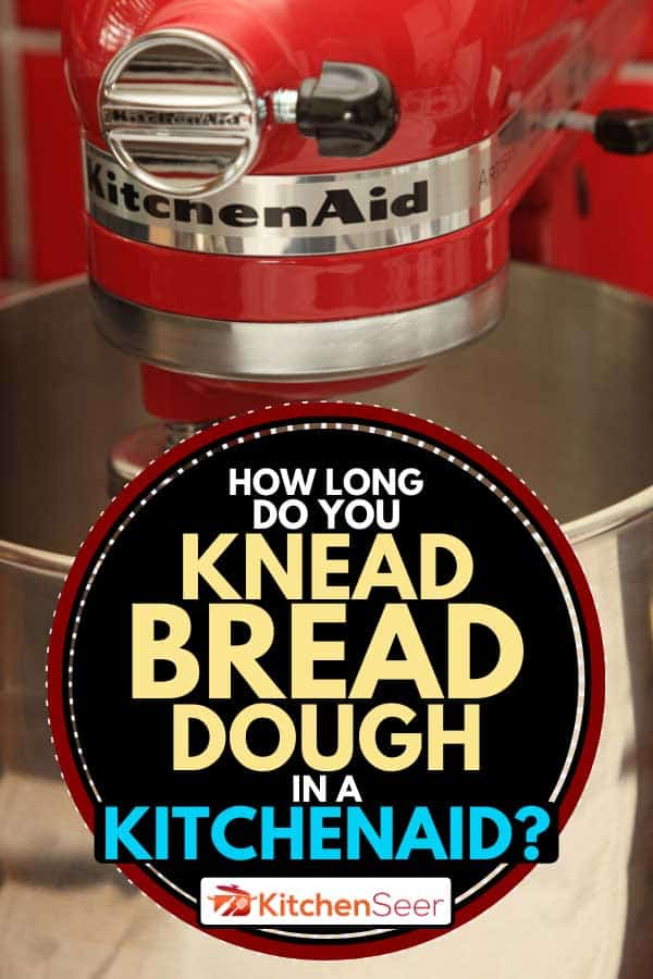 Empire Red coloured Kitchenaid Artisan Stand Mixer, How Long Do You Knead Bread Dough in a KitchenAid?