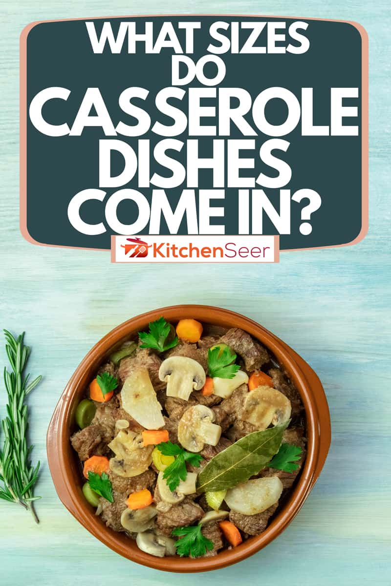A casserole with beef and mushrooms ragout dish on a light blue table, What Sizes Do Casserole Dishes Come In?