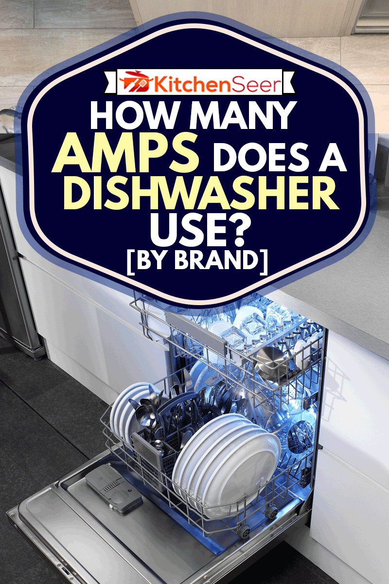 Dishwasher, clean dishes and kitchen detail, How Many Amps Does A Dishwasher Use? [By Brand]