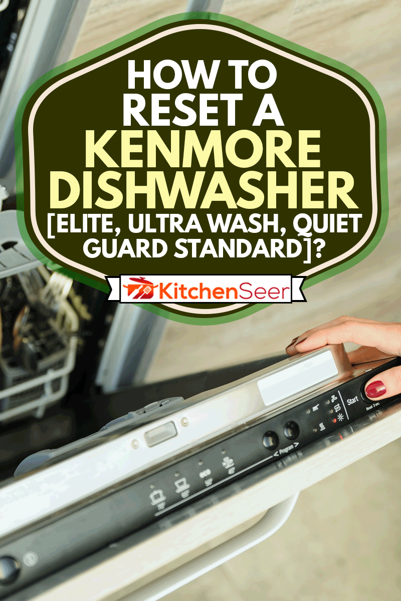 Run the dishwashing machine. Woman's finger pressing the Start button, How To Reset A Kenmore Dishwasher [Elite, Ultra Wash, Quiet Guard Standard]?