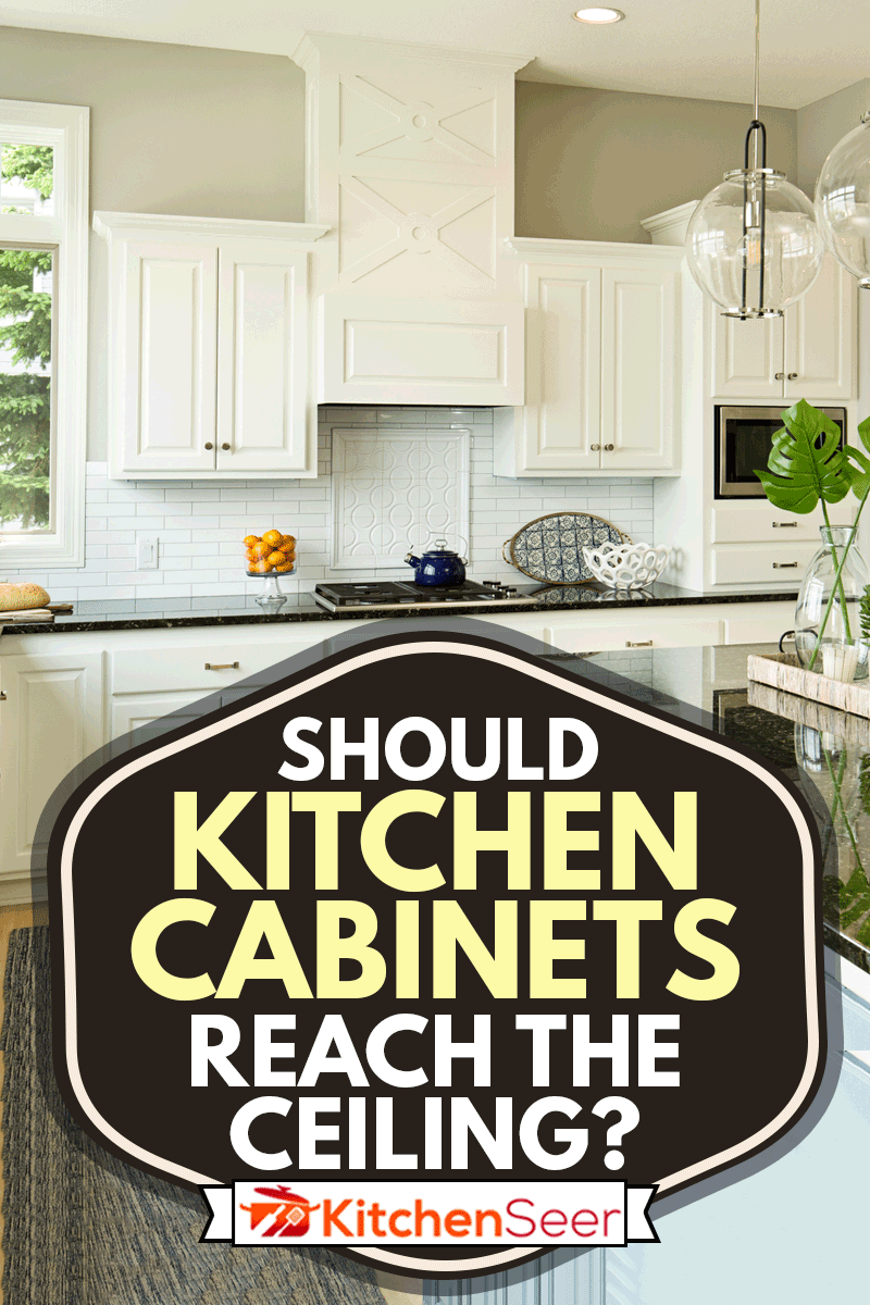 Should Kitchen Cabinets Reach The Ceiling Kitchen Seer