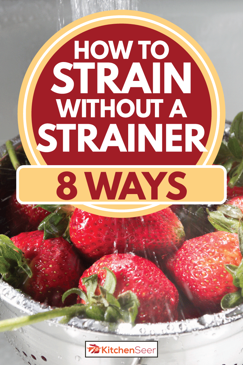 Strawberries Washing in Sink with water spraying in colander, How To Strain Without A Strainer [8 ways]