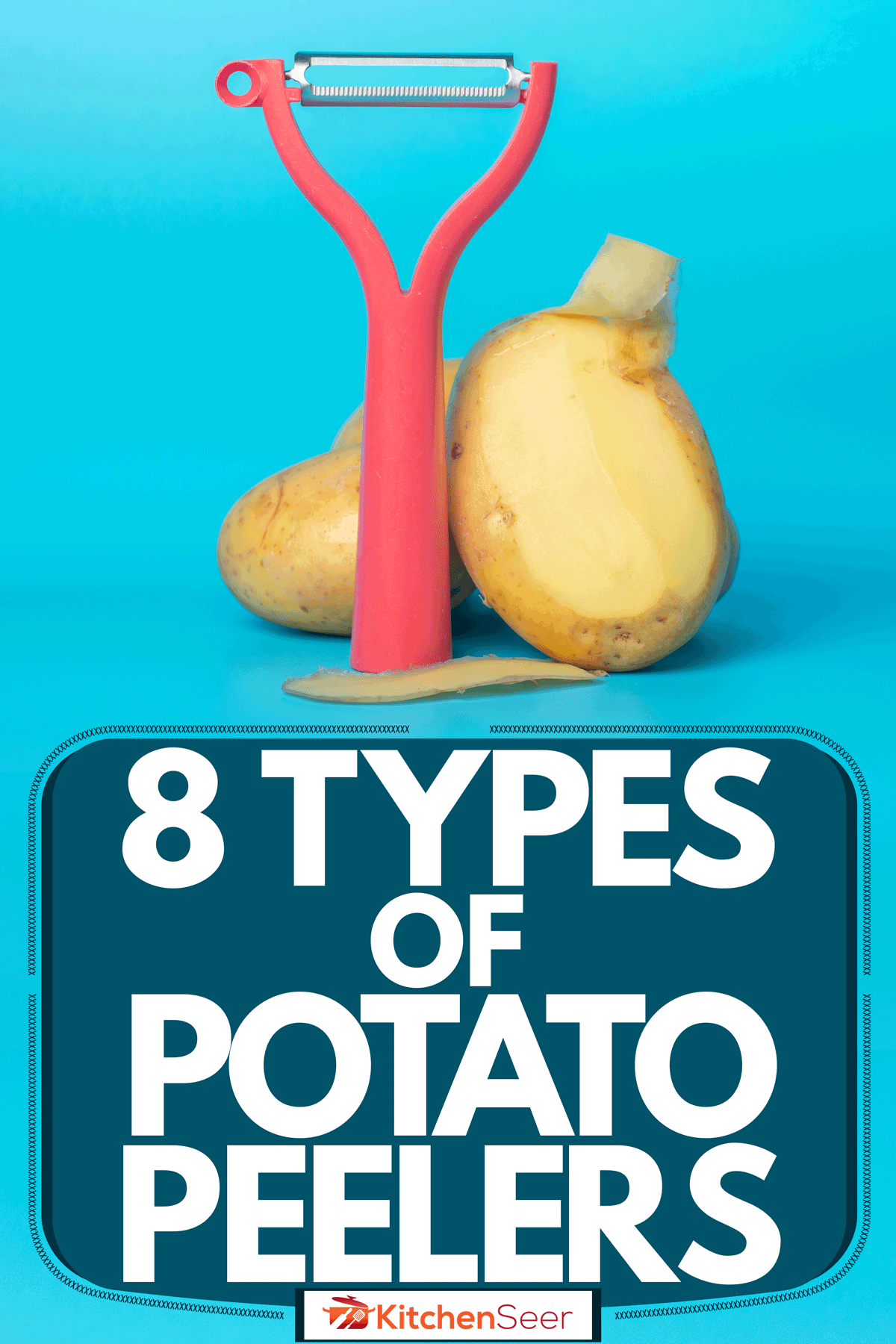 Two potatoes with a peeler on a blue background, 8 Types of Potato Peelers