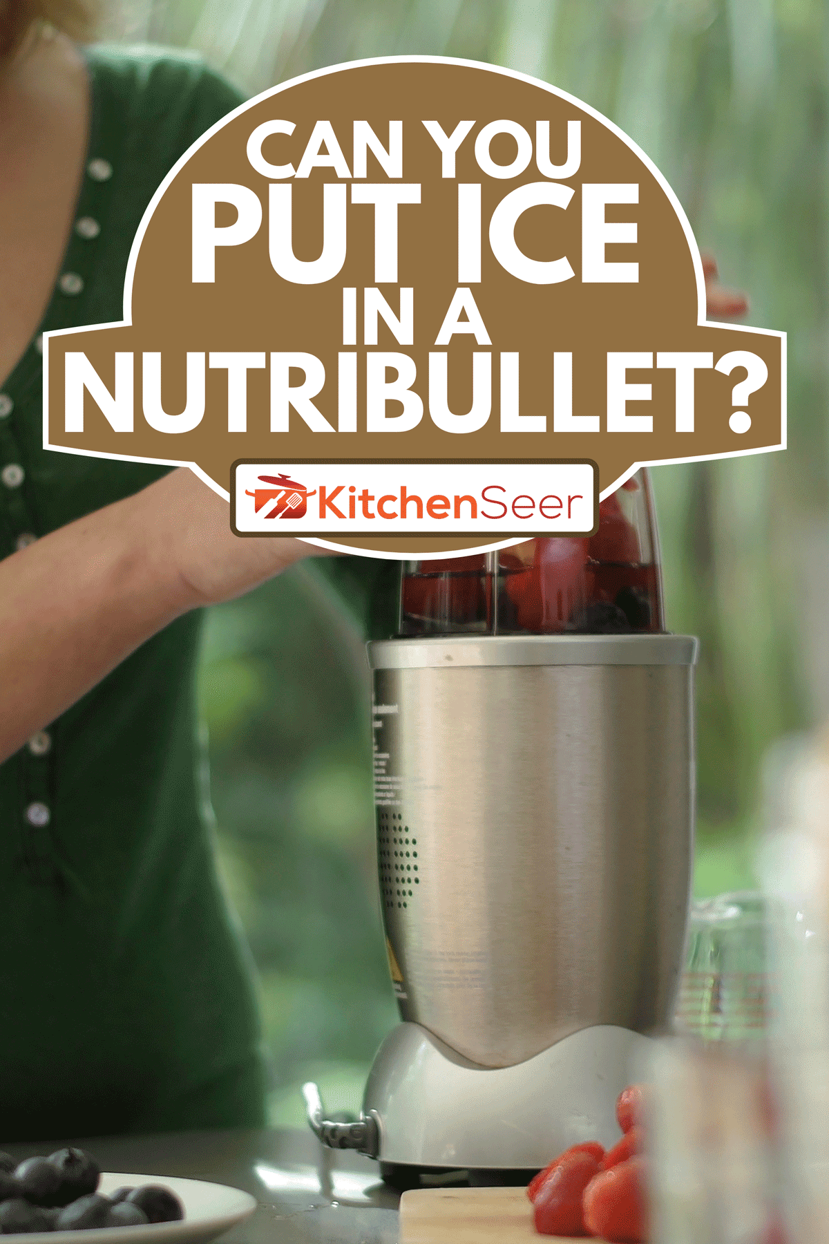 A woman making a fruit smoothie drink using a high speed blender after loading it with fruit, Can You Put Ice In A Nutribullet?