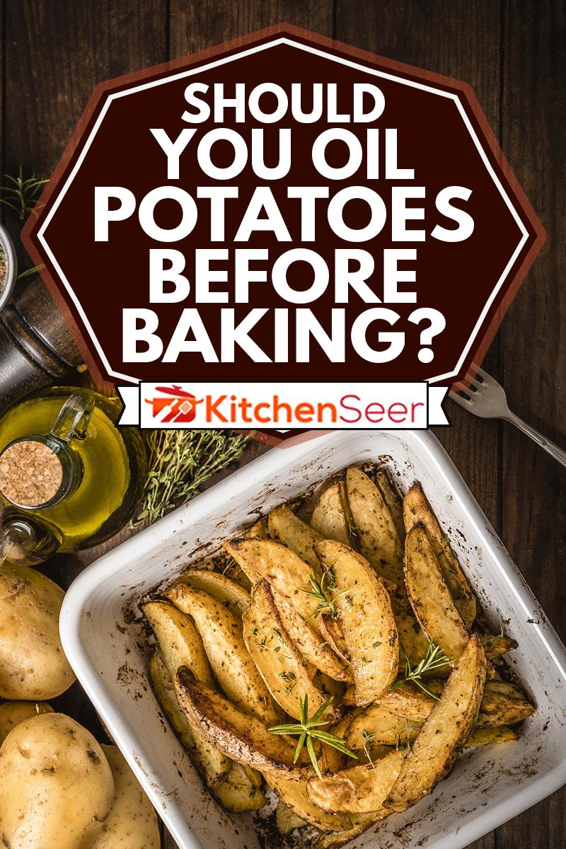 Baked potatoes on a baking sheet, Should You Oil Potatoes Before Baking?