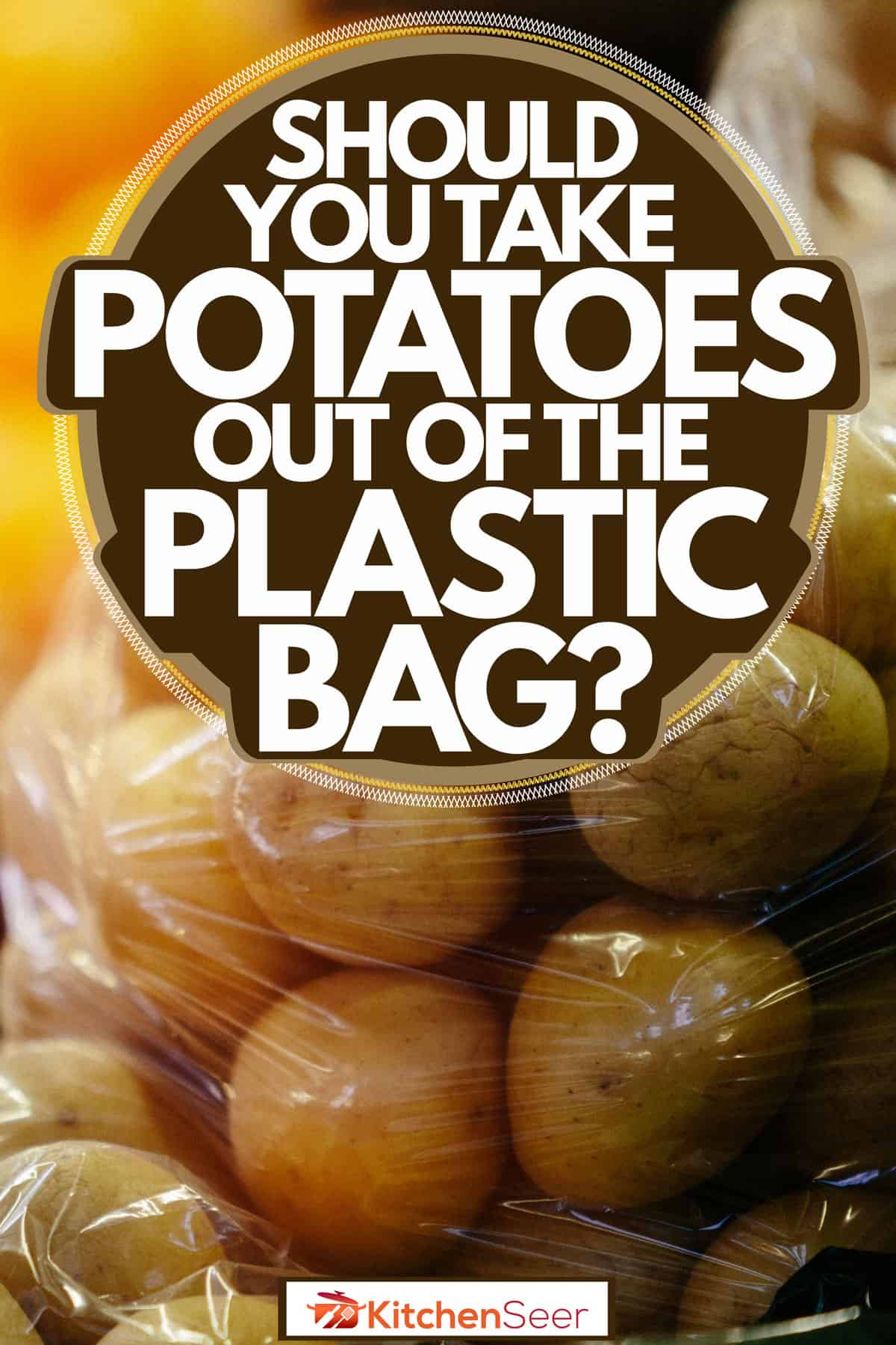 Lots of potatoes wrapped inside a plastic container, Should You Take Potatoes Out Of The Plastic Bag?