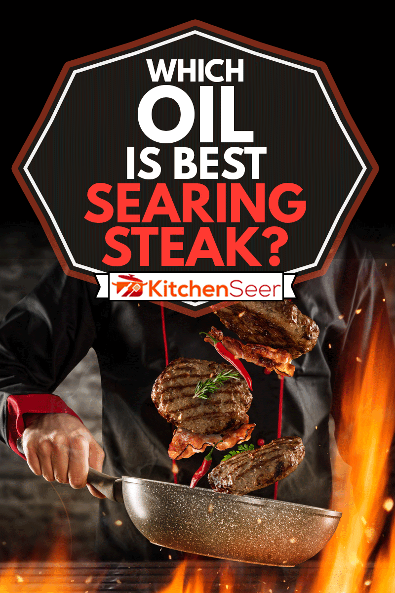 Closeup of chef throwing hamburger steaks into the air, Which Oil Is Best for Searing Steak?
