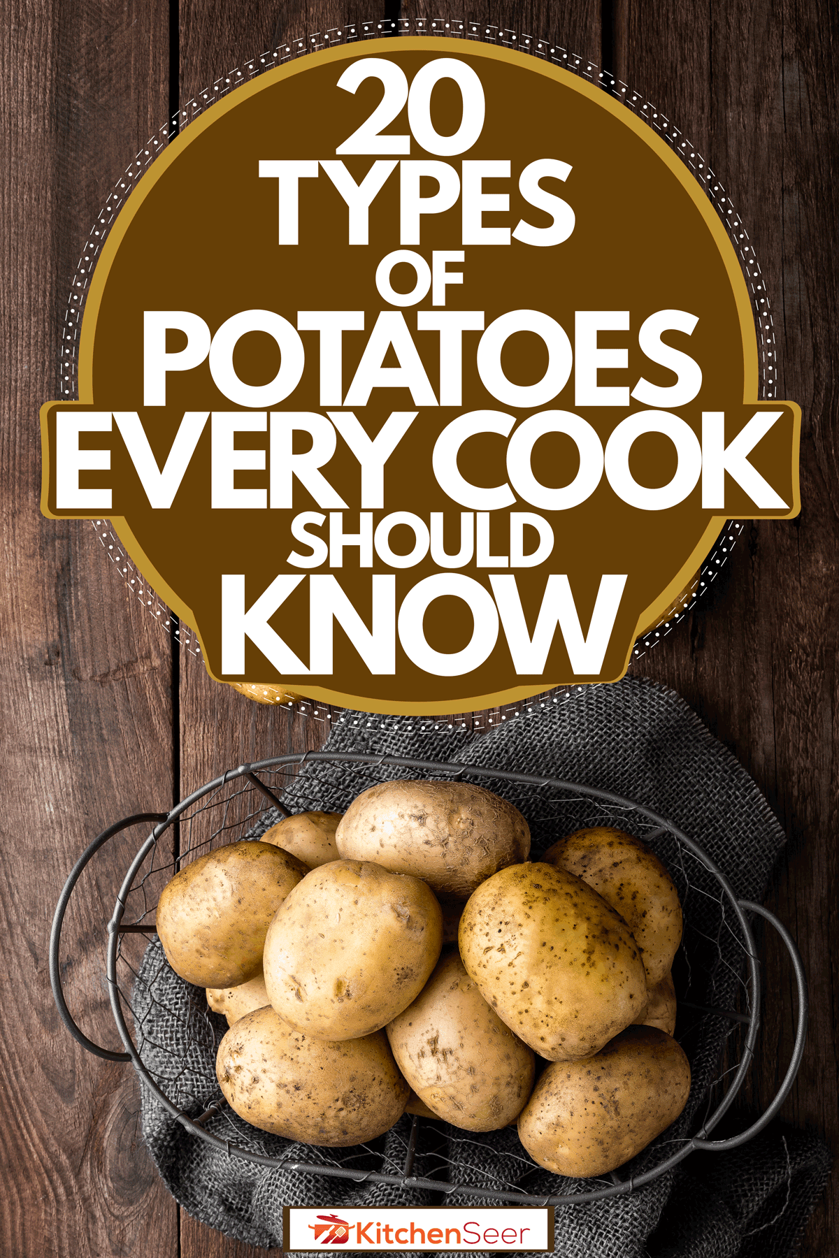 Newly harvested potatoes placed on a basket on top of a wooden table, 20 Types Of Potatoes Every Cook Should Know