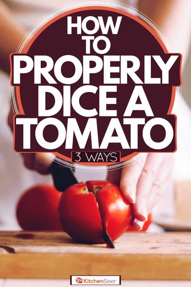 A woman slicing a piece of tomato on her chopping board, How To Properly Dice A Tomato [3 Ways]