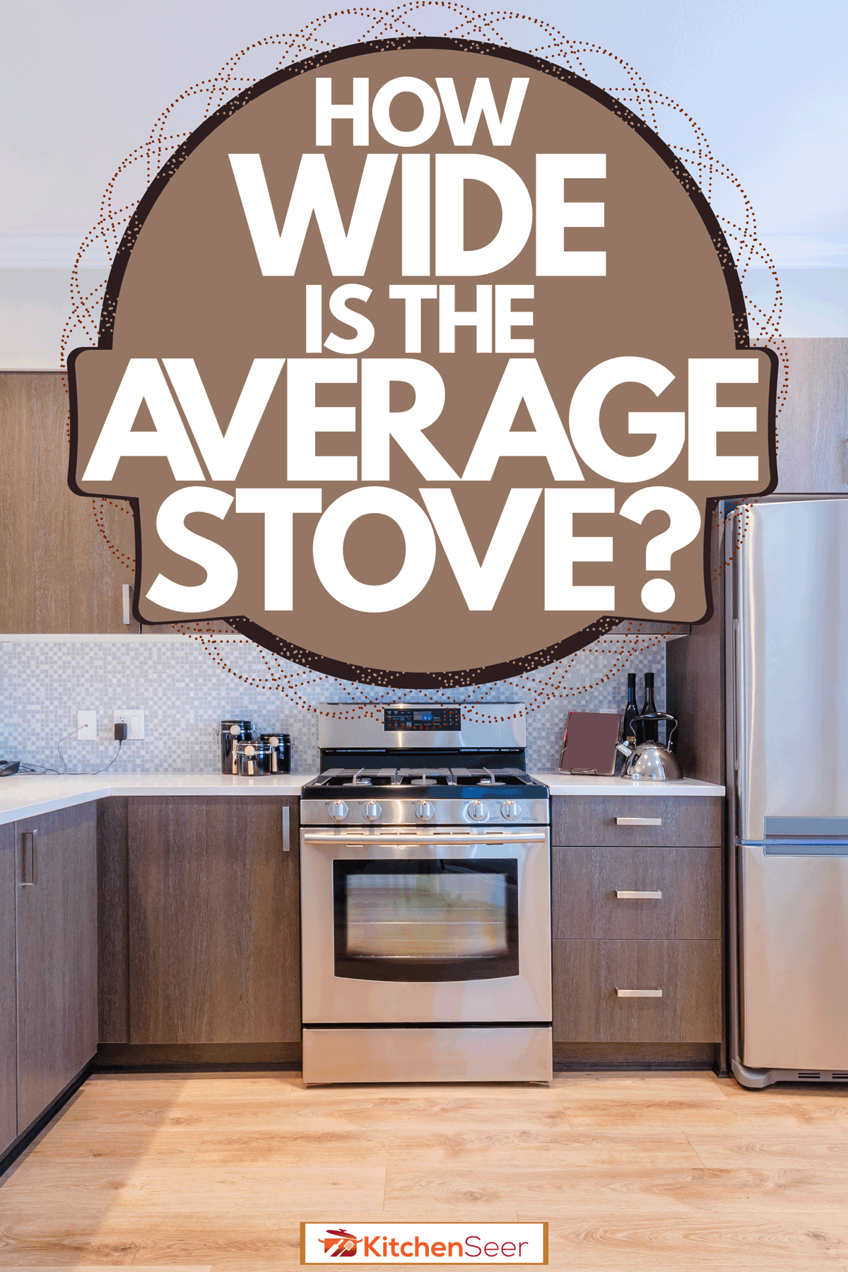 Interior of a modern kitchen with wooden paneled cabinets, a kitchen stove with an overhanging oven, and a large fridge on the side, How Wide Is The Average Stove?