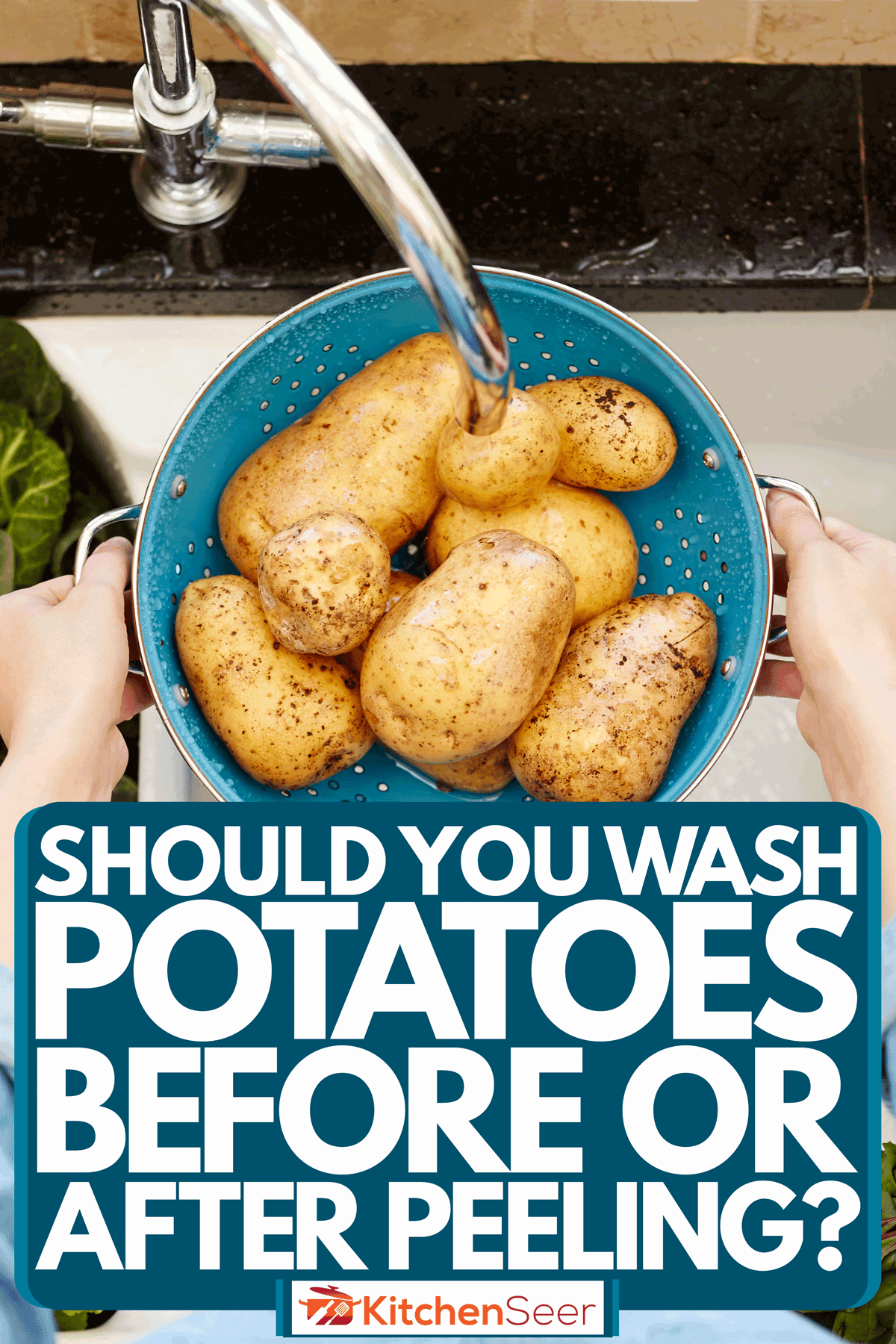 A woman washing fresh potatoes on a washing tray on her sink, Should You Wash Potatoes Before Or After Peeling?