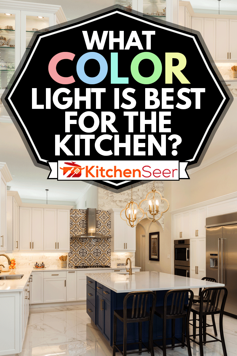 Beautiful luxury estate home kitchen with white cabinets, What Color Light Is Best For The Kitchen?