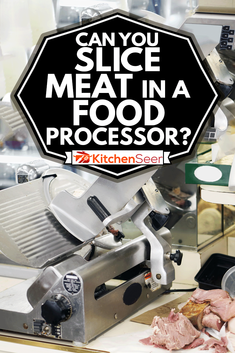 Butcher store counter with cold cuts next to a food processor, Can You Slice Meat In A Food Processor?
