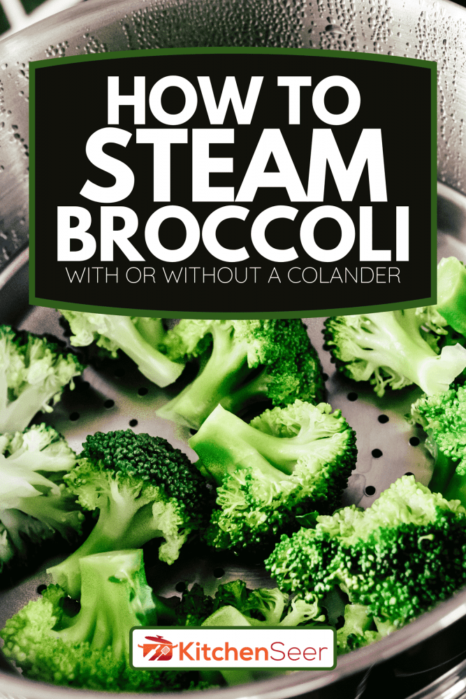 A broccoli florets being cooked in a steamer, How To Steam Broccoli [With Or Without A Colander]