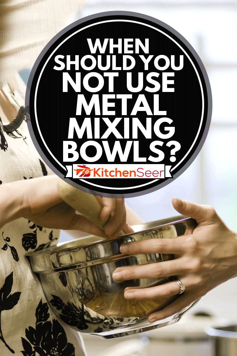 A woman uses a mixing bowl for baking, When Should You Not Use Metal Mixing Bowls?
