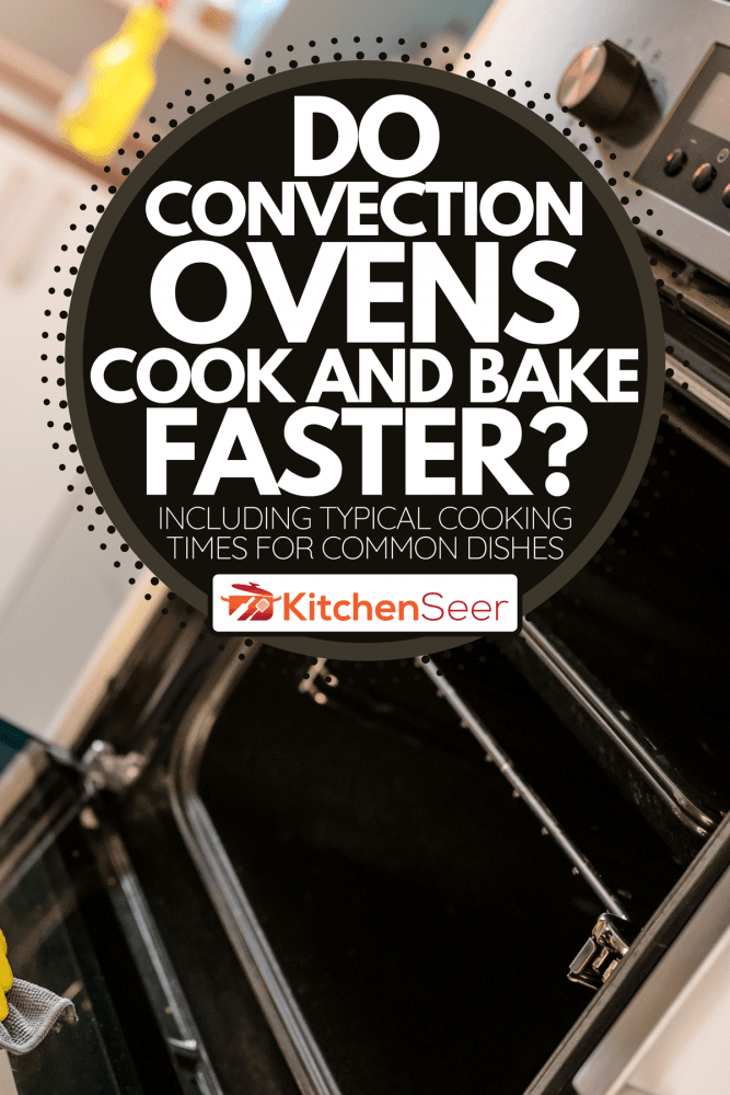 Open modern convection oven, Do Convection Ovens Cook And Bake Faster?