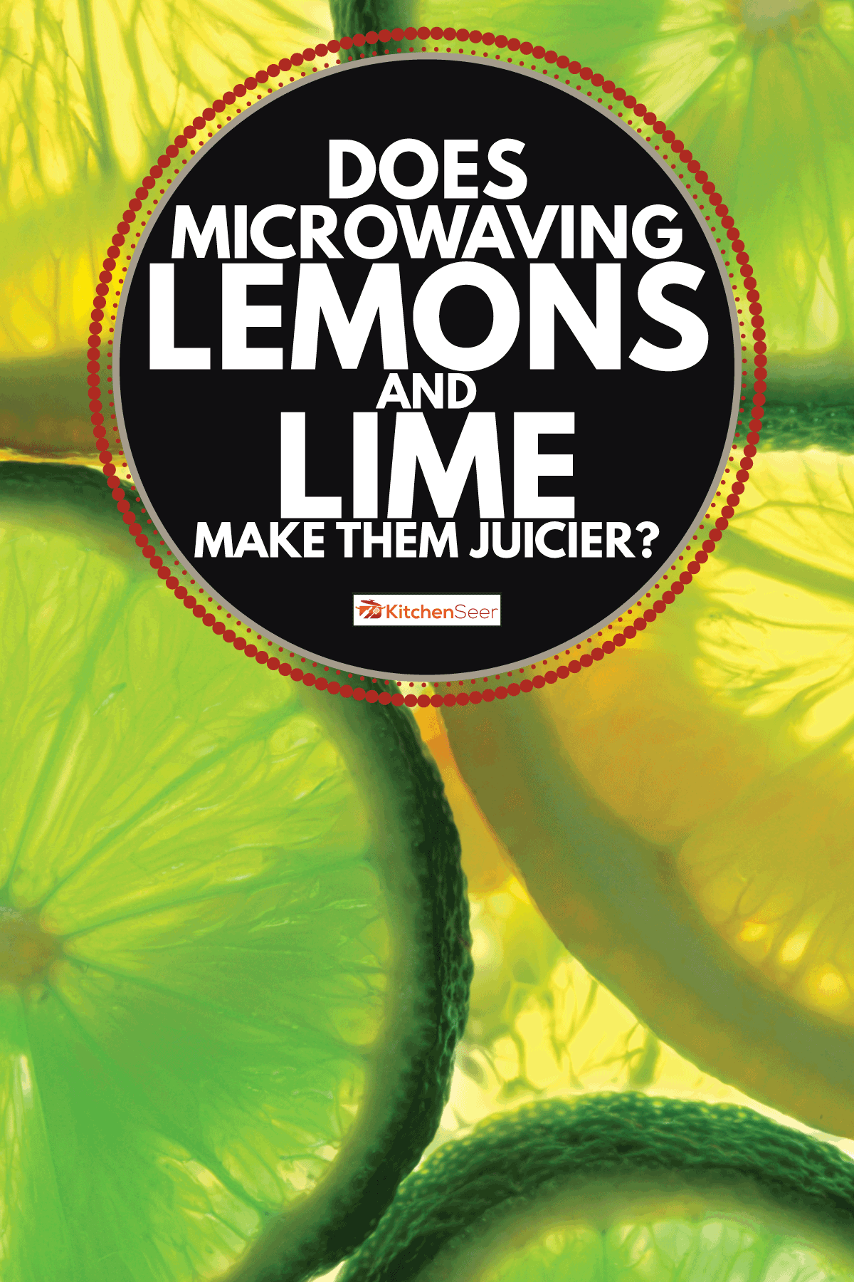 Lemon and green lime overlapped slice. Does Microwaving Lemons And Lime Make Them Juicier