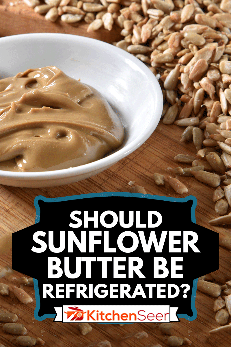A small dish of fresh sunflower seed butter with rice cakes, Should Sunflower Butter Be Refrigerated?