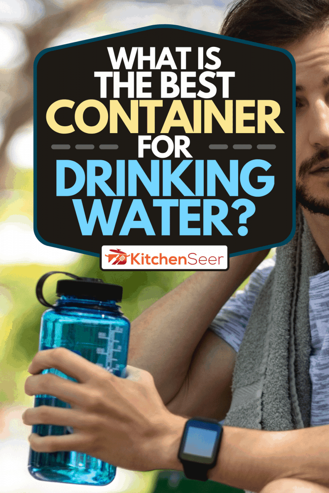 A young man drinking water, taking a break from jogging, What Is The Best Container For Drinking Water?