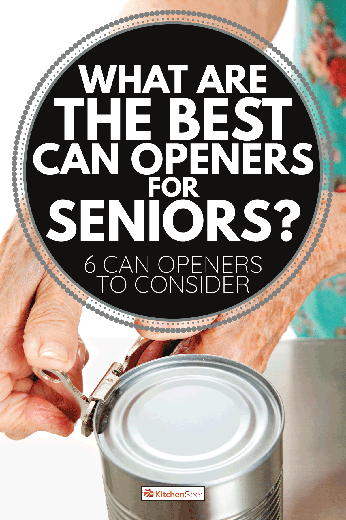 old woman Coping With Arthritis opening a can using a can opener. What Are The Best Can Openers For Seniors [6 Can Openers To Consider]
