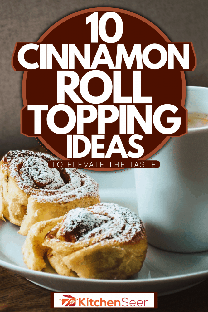 A morning breakfast with cinnamon rolls and a cup of coffee on the side, 10 Cinnamon Roll Topping Ideas To Elevate The Taste