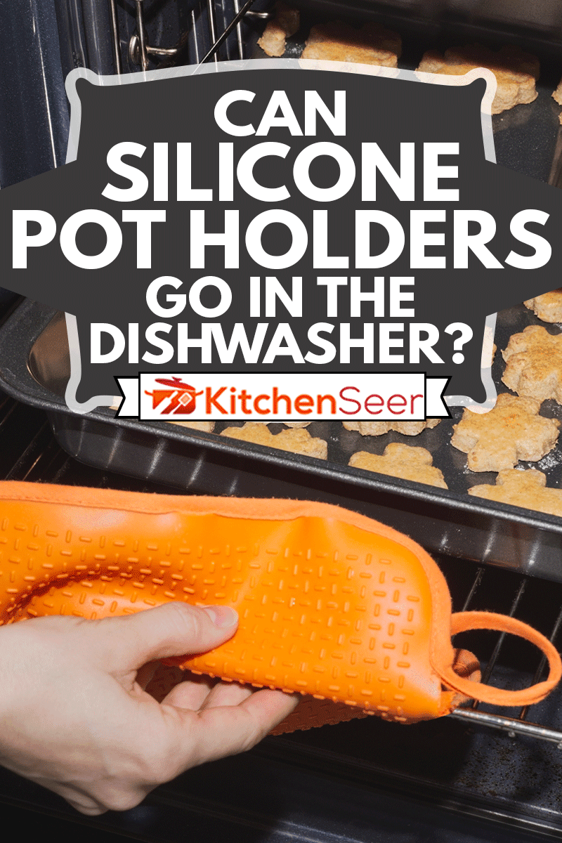 Taking Fresh Baked Cookies out of Oven using silicone pot holder, Can Silicone Pot Holders Go In The Dishwasher?