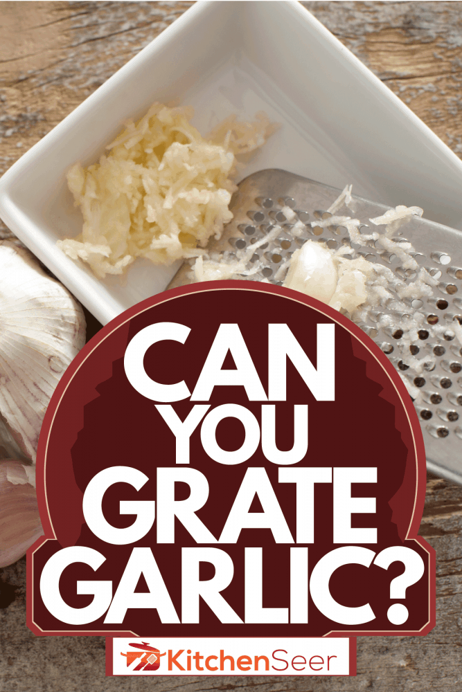 Garlic being grated and placed on a small container, Can You Grate Garlic?