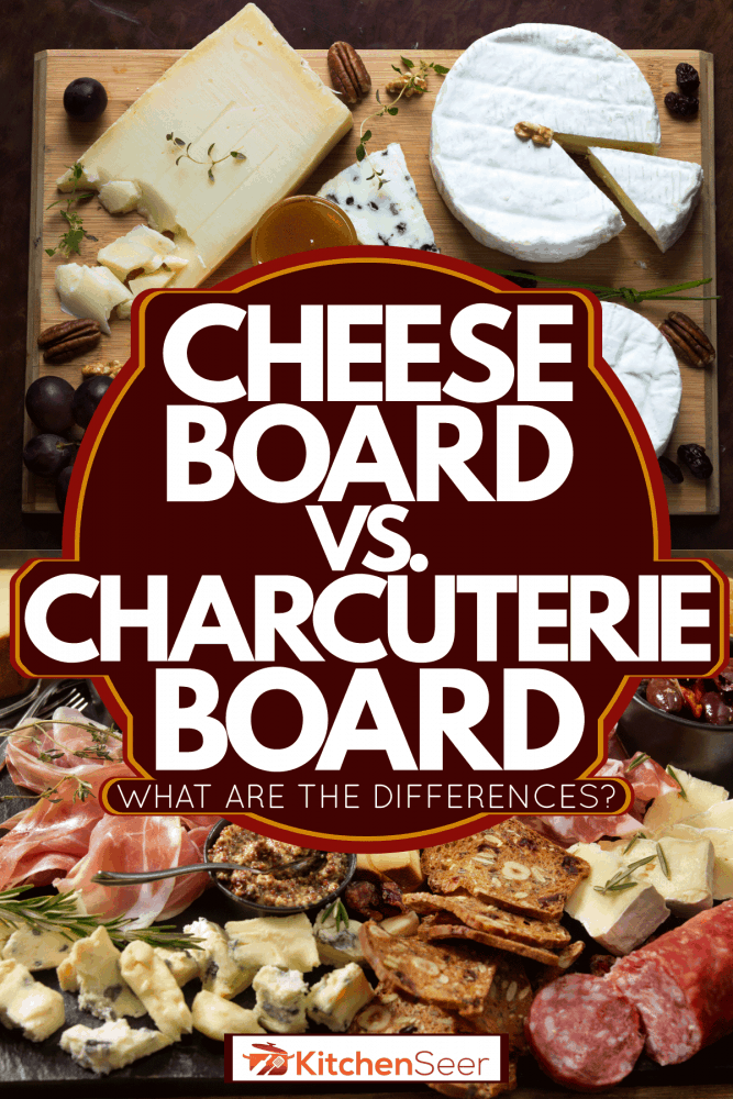 A cheeseboard and Charcuterie board collaged photo, Cheese Board Vs Charcuterie Board - What Are The Differences?