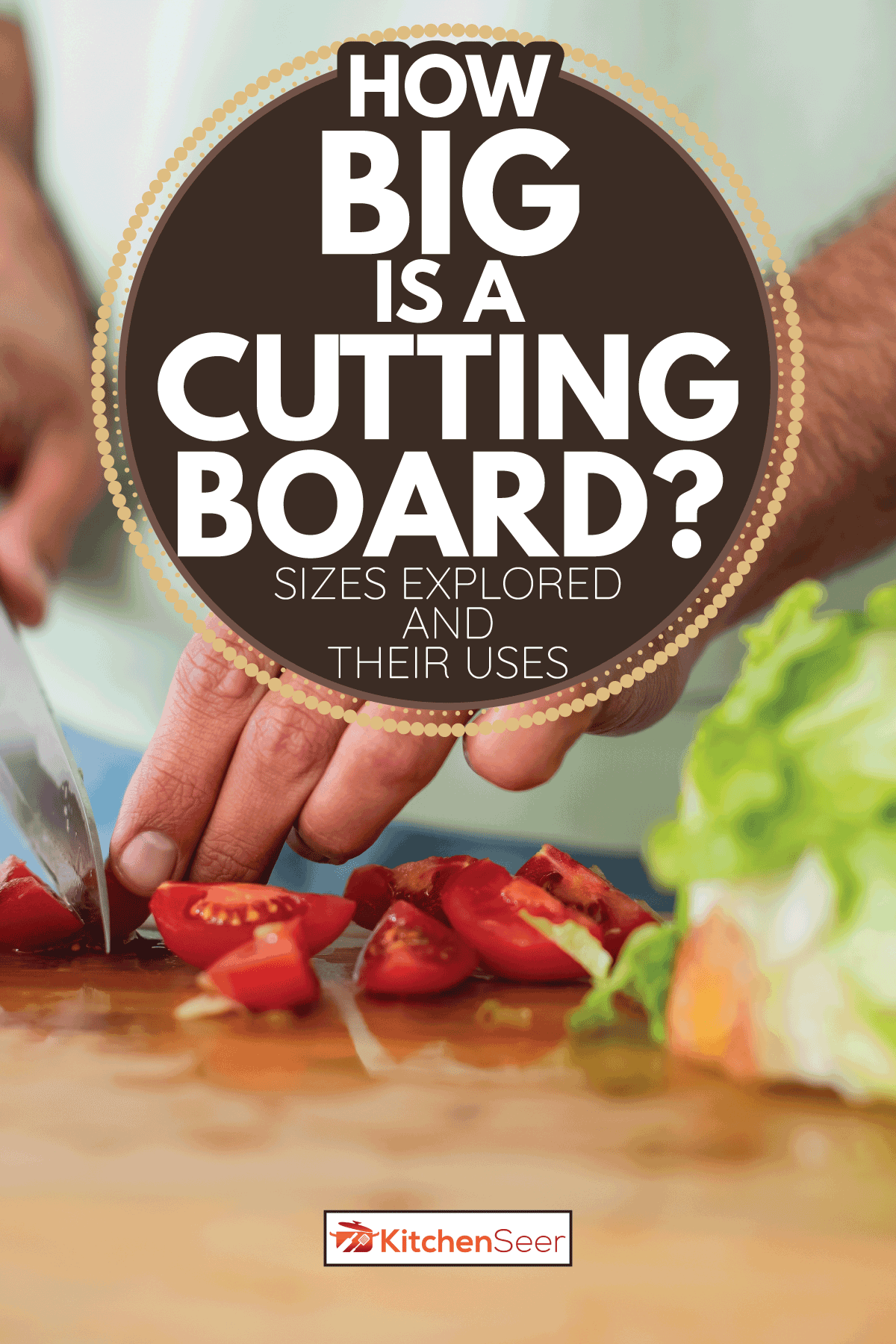 Cropped view of man cutting cherry tomatoes near fresh lettuce in kitchen. How Big Is A Cutting Board [Sizes Explored and Their Uses]
