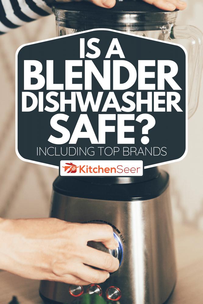 Large blender bowl whips the ingredients for a smoothie, Is A Blender Dishwasher Safe? [Including Top Brands]
