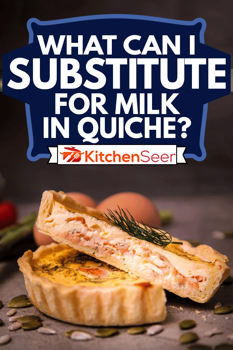 Delicious Salmon Quiche cut in half, What Can I Substitute For Milk In Quiche?