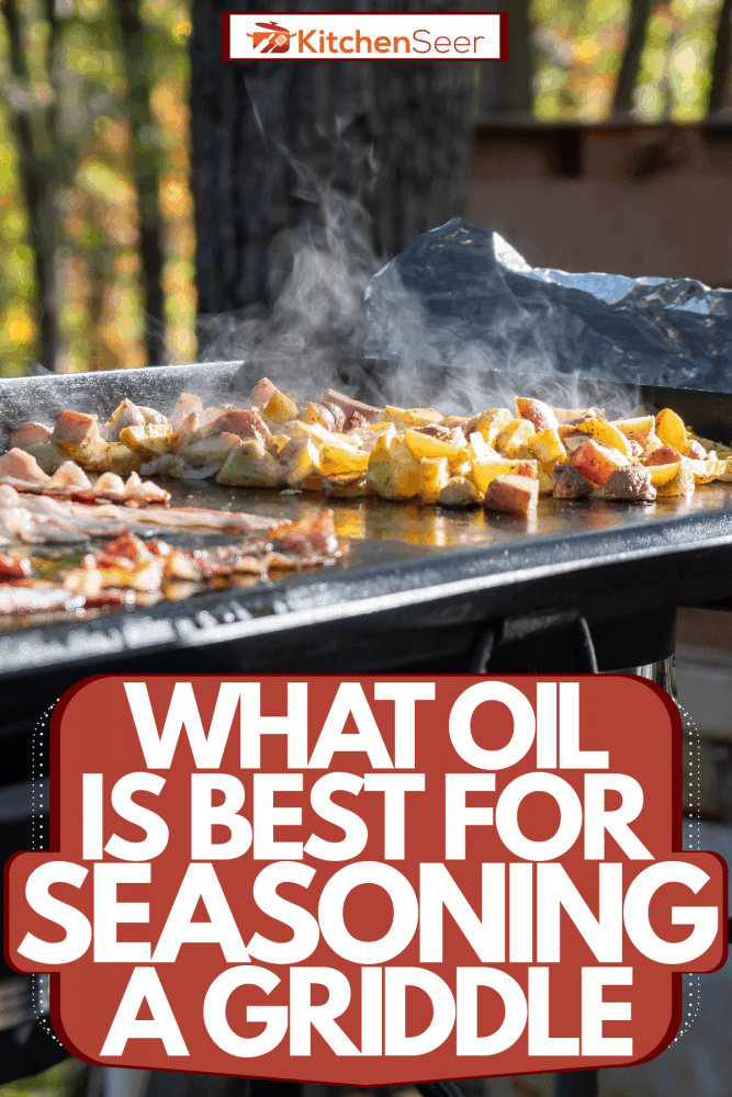 Delicious bacon and cheese products cooking on the griddle, What Oil Is Best For Seasoning A Griddle