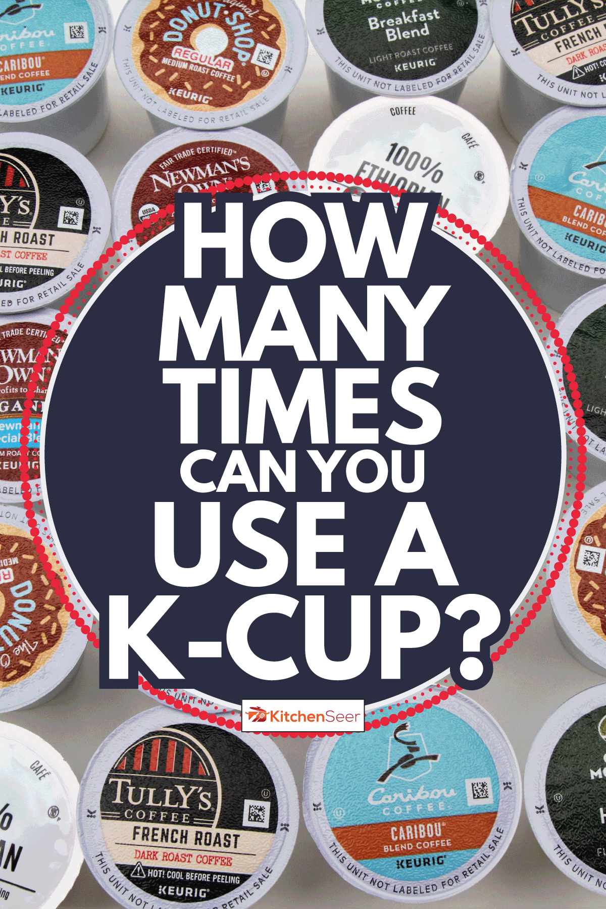 A large group of various brands of coffee pods for Keurig single cup coffee makers. How Many Times Can You Use A K-Cup