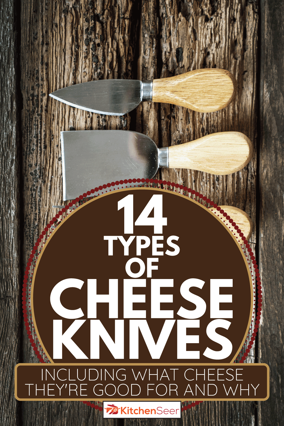Cheese knife set on the wooden background. 14 Types Of Cheese Knives [Inc. What Cheese They're Good For And Why]