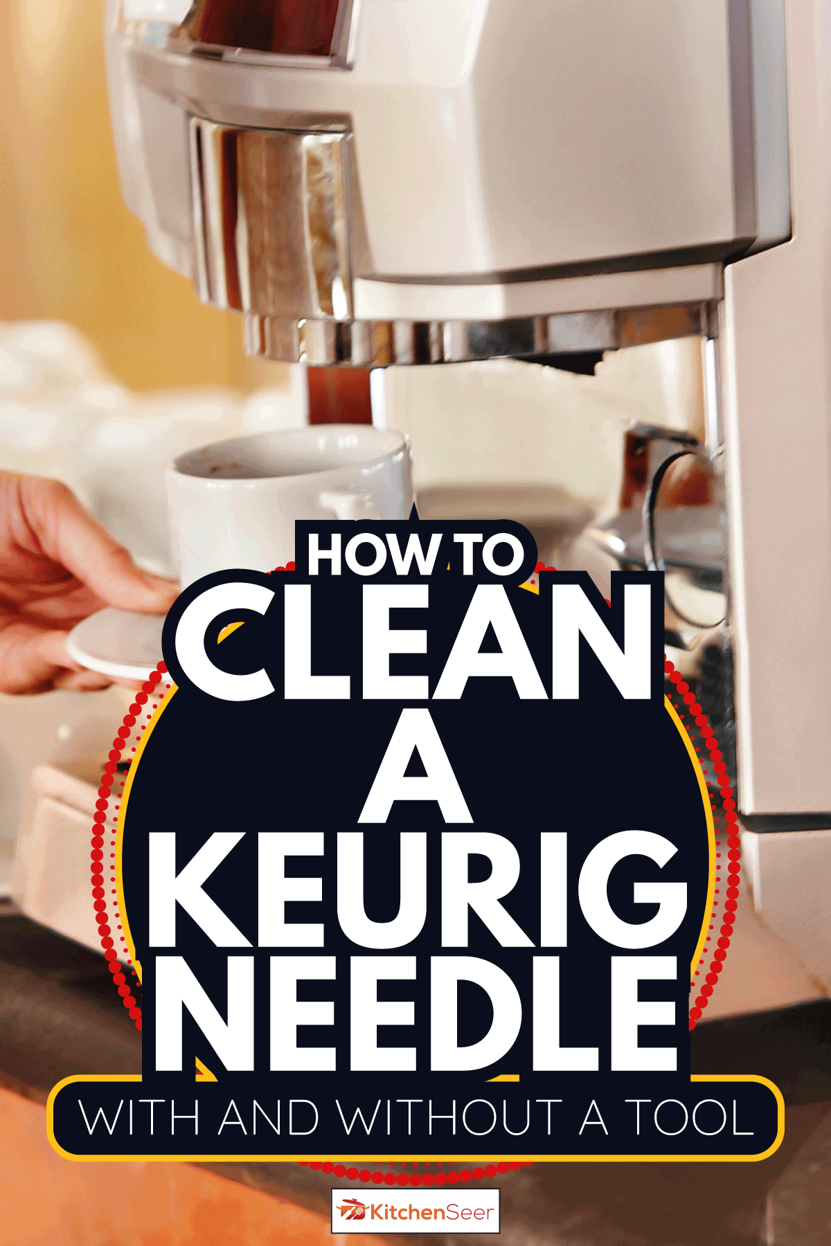 Coffee machine with cup of coffee. How To Clean A Keurig Needle [With And Without A Tool]